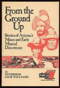 Image for From the Ground Up Stories of Arizona's Mines and Early Mineral Discoveries