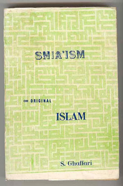 Shia'ism: Or, Original Islam