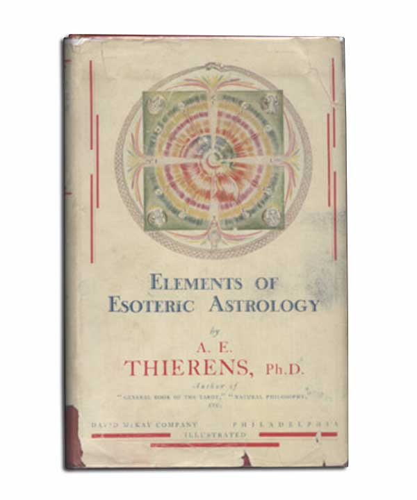 Image for Elements of Esoteric Astrology: Being a Philosophical Deduction of Astrological Principles and a Sequence to Natural Philosophy