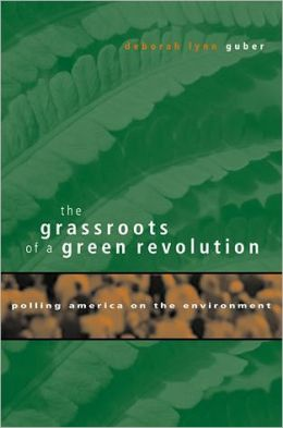 Image for The Grassroots of a Green Revolution: Polling America on the Environment