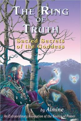 Image for The Ring of Truth: Sacred Secrets of the Goddess