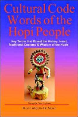 Image for Cultural Code Words of the Hopi People: Key Terms that Reveal the History, Heart, Traditional Customs and Wisdom of the Hopis