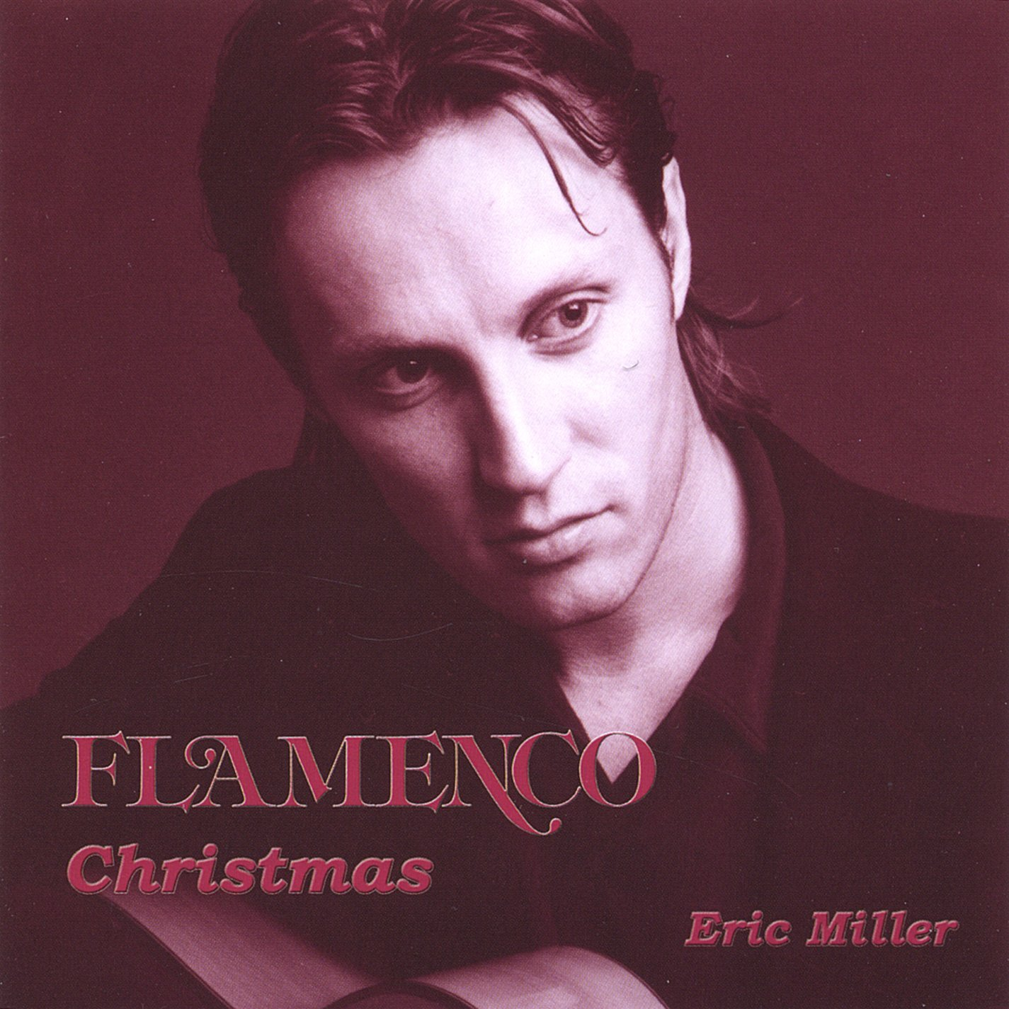 Image for Flamenco Christmas. Eric Miller, Audio Music CD