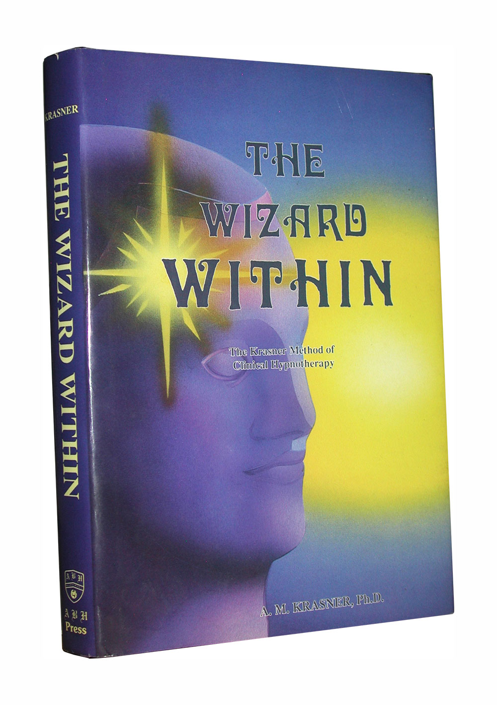 The Wizard Within: The Krasner Method Of Clinical Hypnotherapy. Signed