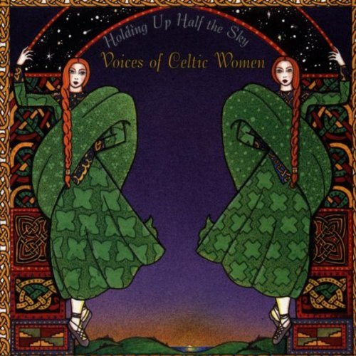 Image for Holding Up Half The Sky: Voices Of Celtic Women (Audio Music CD)
