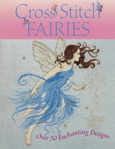 Image for Cross Stitch Fairies: Over 50 Enchanting Designs