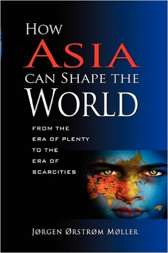 Image for How Asia Can Shape the World: From the Era of Plenty to the Era of Scarcities