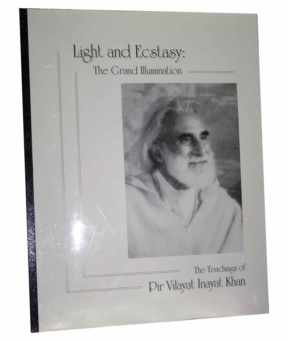 Image for Light and Ecstasy: The Grand Illumination (The teachings of Pir Vilayat Inayat Khan)