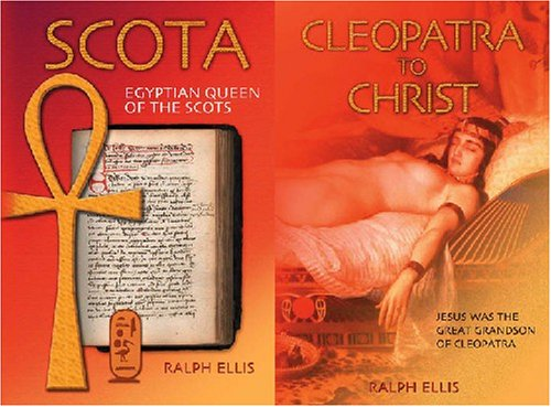 Image for Cleopatra to Christ (Jesus was the Great Grandson of Cleopatra) / Scota, Egyptian Queen of the Scots (Ireland and Scotland were founded by an Egyptian Queen) [Two Books in One]
