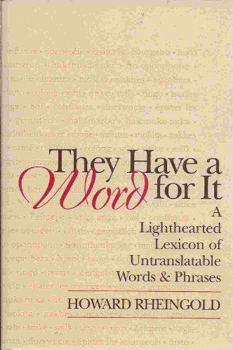 Image for They Have a Word for It: Lighthearted Lexicon of Untranslatable Words and Phrases