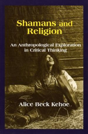Image for Shamans and Religion: An Anthropological Exploration in Critical Thinking