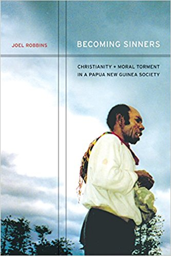 Image for Becoming Sinners: Christianity and Moral Torment in a Papua New Guinea Society (Ethnographic Studies in Subjectivity)