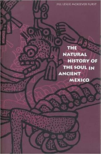 Image for Natural History of the Soul in Ancient Mexico