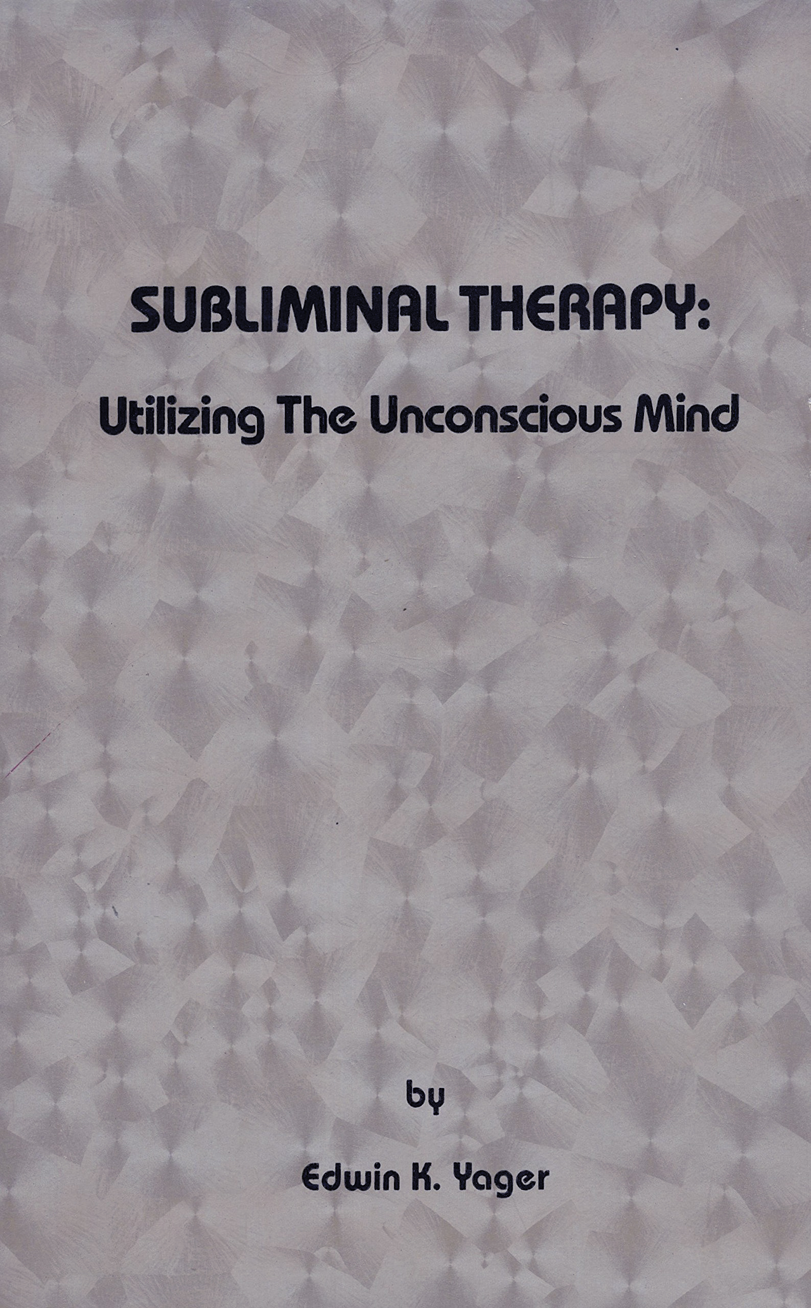 Image for Subliminal Therapy: Utilizing the Unconscious Mind