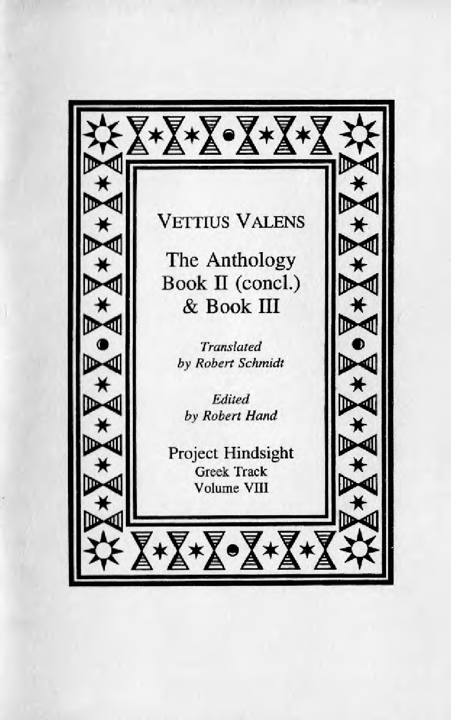 Vettius Valens: The Anthology Book II (concl.) and Book III (Project Hindsight Greek Track, Volume VIII)