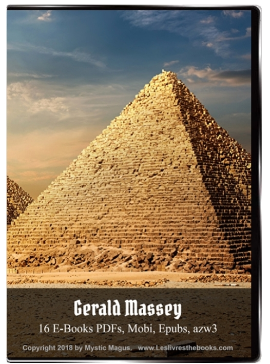 Gerald Massey: 16 E-Books eBooks On CD Media! Book Of The Beginnings, Light of the World Vol.1 and 2, Egyptian Book Of The Dead, Gnostic, Lectures, Poems and Ballads, Historical Jesus and Mythical Christ, Natural Genesis Vol. 1 and 2
