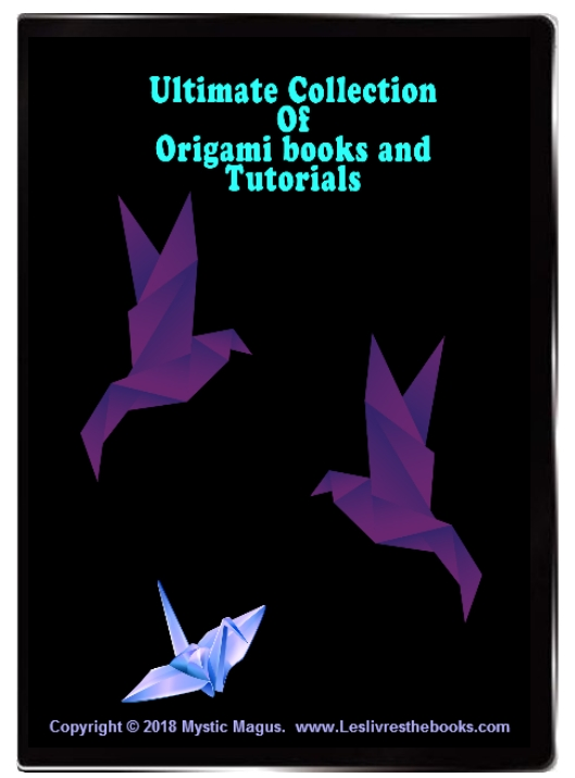 The Ultimate Collection Of Origami books and Tutorials on DVD. Contains More Than 60 Ebooks And Over 500 Origami Instructional Pictures.