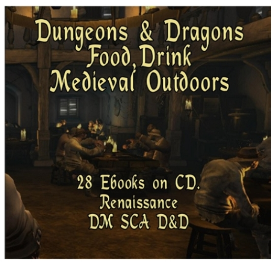 Dungeons & Dragons, Food, Drink, Medieval Outdoors: Tools and Recipes for Dungeon Masters, RPG Campaigns, SCA Feasts, Includes Medieval History, Renaissance, Medieval Recipes, all on DVD